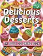 Delicious Desserts: An Adult Coloring Book with Fun, Easy, and Relaxing Coloring Pages (Relaxation Gifts)