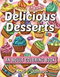 #8: Delicious Desserts: An Adult Coloring Book with Whimsical Cake Designs, Easy Pastry Patterns, and Beautiful Bakery Scenes for Relaxation and Stress Relief