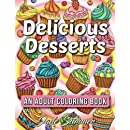 Delicious Desserts: An Adult Coloring Book with Fun, Easy, and Relaxing Coloring Pages (Coloring Books for Women)