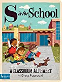S Is for School: A Classroom Alphabet (BabyLit)