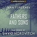 Fathers and Sons Audiobook by Ivan Turgenev Narrated by David Horovitch