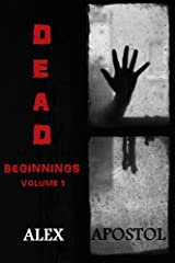 Dead Beginnings Volume 1 Kindle Edition