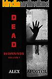 Dead Beginnings Volume 1