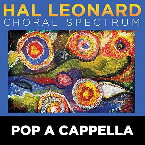 2016 Hal Leonard Choral Spectrum: Pop A Cappella (Music Choral Hal Leonard)