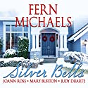Silver Bells Audiobook by Fern Michaels Narrated by Katherine Fenton
