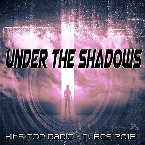 Under the Shadows (Hits Top Radio Tubes 2015)