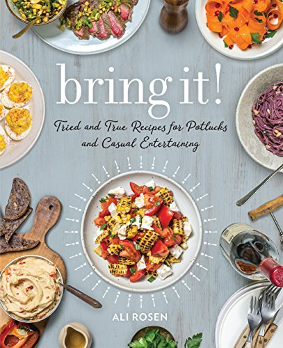 (Bring It!: Tried and True Recipes for Potlucks and Casual Entertaining)