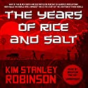 The Years of Rice and Salt Hörbuch von Kim Stanley Robinson Gesprochen von: Bronson Pinchot