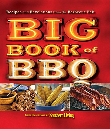 (Big Book of BBQ: Recipes and Revelations from the Barbecue Belt)