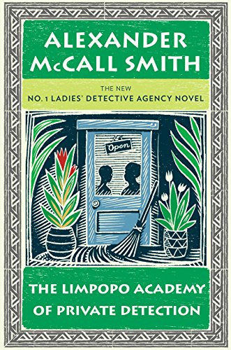 The Limpopo Academy of Private Detection (No. 1 Ladies' Detective Agency Series Book 13)