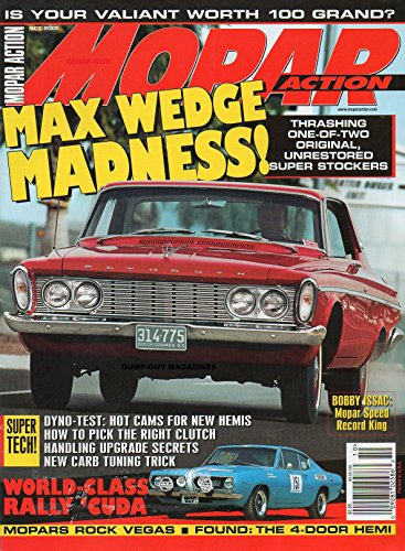 Mopar Action October 2005 Magazine MAX WEDGE MADNESS! THE ASHING ONE-OF-TWO ORIGINAL, UNRESTORED SUPER STOCKERS Is Your Valiant Worth 100 Grand? BOBBY ISSAC: MOPAR SPEED RECORD KING
