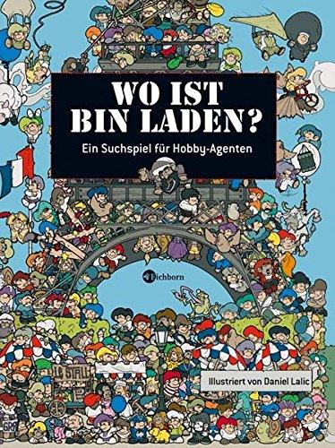 Wo ist Bin Laden?: Ein Suchspiel für Hobby-Agenten Gebundenes Buch – 1. Juli 2007 Daniel Lalic Oliver Domzalski Eichborn 3821836679