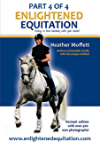 Enlightened Equitation: Riding in True Harmony with Your Horse: Part 4 of 4 (Chapter 11 - Lateral work)