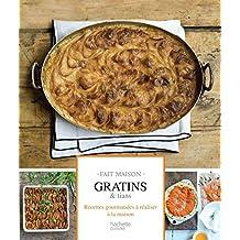 Gratins et tians : Fait Maison (French Edition)