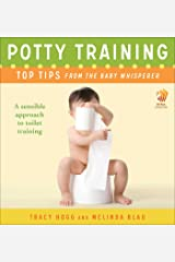 Potty Training: Top Tips From the Baby Whisperer: A Sensible Approach to Toilet Training Kindle Edition