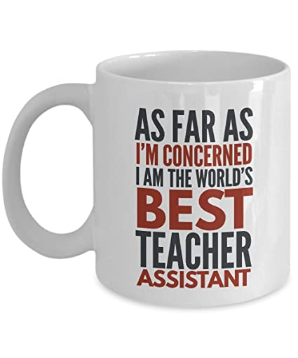 Amazoncom Teacher Assistant Mug As Far As Im Concerned I