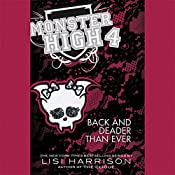 Back and Deader Than Ever: Monster High, Book 4 | Lisi Harrison