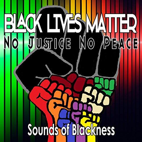 Black Lives Matter: No Justice...