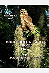 """Nature-ly Fun! Bird Photography From A to Z"" Perfect Paperback"