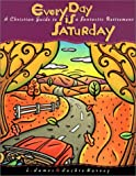 Every Day is Saturday: A Christian Guide to a Fantastic Retirement