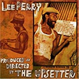 Produced and Directed By the Upsetter