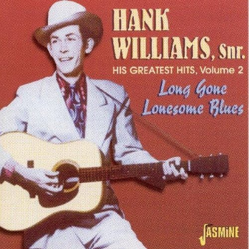 Hank Williams - His Greatest Hits, Vol. 2 Long Gone Lonesome Blues [original Recordings Remastered] - Zortam Music