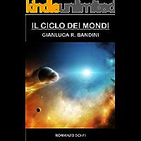 Il Ciclo dei Mondi - La Serie Completa (Italian Edition)