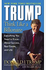 Trump: Think Like a Billionaire: Everything You Need to Know About Success, Real Estate, and Life Mass Market Paperback