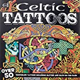 Celtic Tattoos: Over 50 Temporary Tattoos including Glitter and Glow-in-the-Dark (Dover Fun Kits)