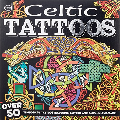 Celtic Tattoos: Over 50 Temporary Tattoos including Glitter and Glow-in-the-Dark (Dover Fun Kits) (Kits Fun Dover)