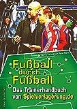 Fußball durch Fußball: Das Trainerhandbuch von Spielverlagerung.de