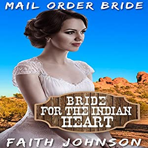 Mail Order Bride: Bride for the Indian Heart Audiobook