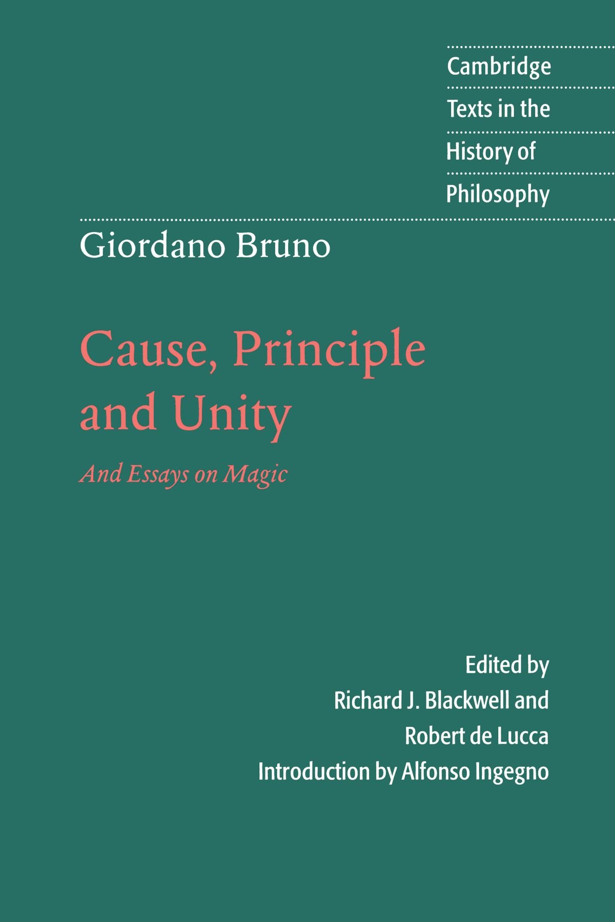 giordano bruno cause principle and unity and essays on magic giordano bruno cause principle and unity and essays on magic cambridge texts in the history of philosophy giordano bruno richard j blackwell