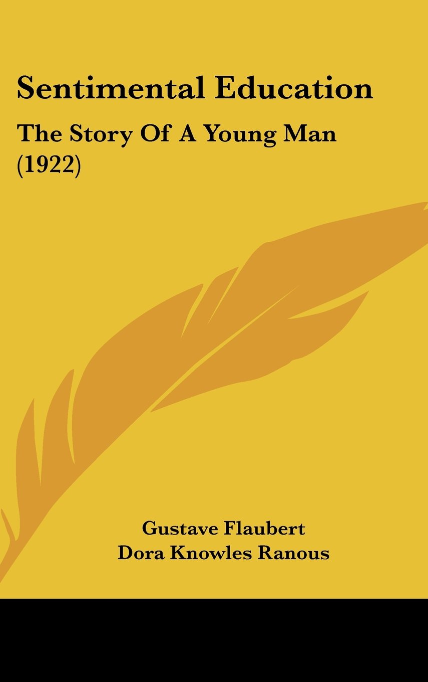 Sentimental Education: The Story Of A Young Man (1922) ebook