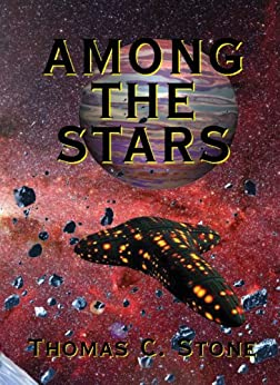 Among The Stars (The Harry Irons Trilogy Book 4) by [Stone, Thomas C.]