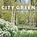 City Green: Public Gardens of New York