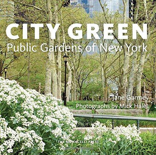 City Garden - City Green: Public Gardens of New York
