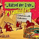 Pyramiden: Geheimnisvolle Kultstätten (Rätsel der Erde) | Daniela Wakonigg