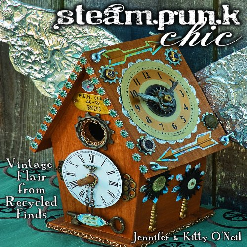 Steampunk Chic: Vintage Flair from Recycled Finds pdf epub