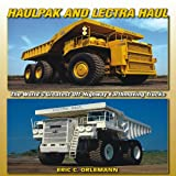 Haulpak and Lectra Haul: The World's Greatest Off-Highway Earthmoving Trucks (A Photo Gallery)
