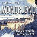 Mondblond (Mörderisch - Der Künstler und der Pfarrer ermitteln 1) Hörbuch von Lars Winter Gesprochen von: Ron Boese