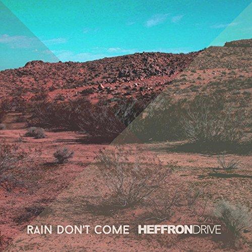Rain Don't Come