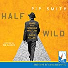 Half Wild Audiobook by Pip Smith Narrated by Zoe Carides