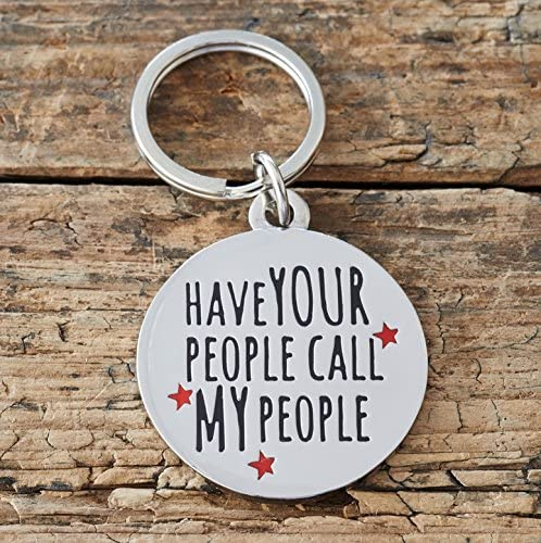 Sweet William Engraved Have Your People Call Your People Dog ID Name Tag