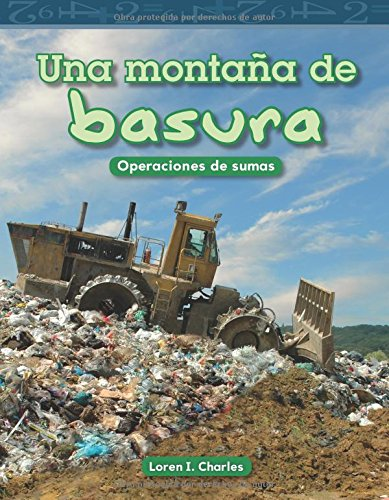 Download Una montaña de basura (A Mountain of Trash) (Spanish Version) (Mathematics Readers) (Spanish Edition) ebook