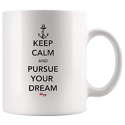 Amazon com: Keep Calm And Pursue Your Dream Inspirational