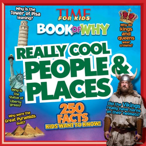 TIME For Kids Book of Why: Really Cool People & Places