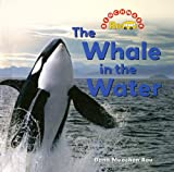 The Whale in the Water, Dana Meachen Rau, 0761423079