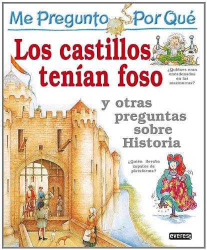 Me Pregunto Por Qué  Los Castillos Tenían Foso Y Otras Preguntas Sobre Historia