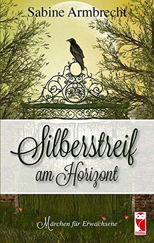 Silberstreif am Horizont: Märchen für Erwachsene